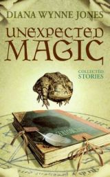 Unexpected Magic: Collected Stories by Diana WynneJones
