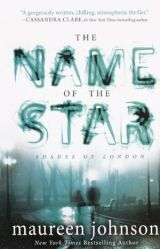 The Name of the Star by MaureenJohnson