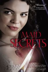 Maid of Secrets by Jennifer McGowan